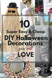 Cheap Halloween Decorations 10 Super Easy U0026 Cheap Diy Halloween Decorations You Will Love