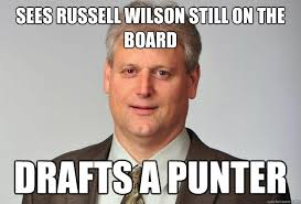 Russell Wilson Memes - sees russell wilson still on the board drafts a punter gene