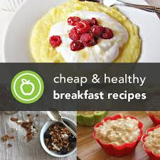 56 cheap and easy breakfast recipes greatist
