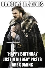 Justin Bieber Happy Birthday Meme - brace yourselves happy birthday justin bieber posts are coming