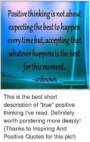 Positive Quotes Memes - positive thinking is not about expecting the best to happen