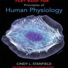 Principles Of Anatomy And Physiology 13th Edition Tortora Test Bank For Principles Of Anatomy And Physiology 14th Edition By