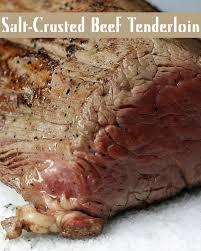 salt crusted beef tenderloin here s how to make the perfect beef tenderloin