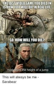 Die Meme - 25 best memes about how will you die how will you die memes