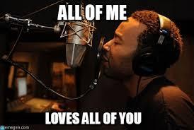 John Legend Meme - all of me john legend meme on memegen