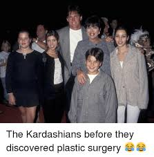Meme Plastic Surgery - the kardashians before they discovered plastic surgery