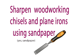 how to sharpen your woodworking tools with sandpaper 9 steps