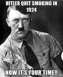 Quit Smoking Meme - hitler quit smoking in 1924 now it s your time hitler meme