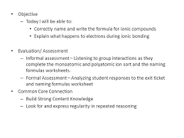 ionic bonding formula writing objective u2013 today i will be able to