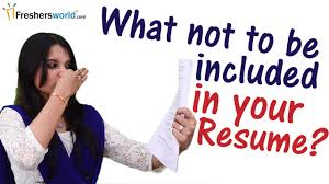 Things To Put On A Resume What Not To Be Mentioned In A Resume Ii Top Things You Should