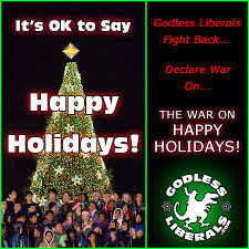 godless liberals declare war on the war on happy holidays