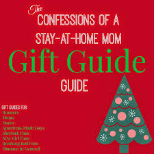 confessions of a stay at home mom holiday gift guides