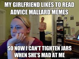 Mad Girlfriend Meme - my girlfriend likes to read advice mallard memes so now i can t