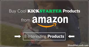cool buy buy cool kickstarter products from amazon 9 interesting products