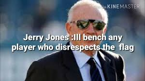 Who Made The Flag Jerry Jones Disrespect The Flag Your Benched Youtube