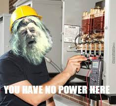 You Have No Power Here Meme - you have no power here by memeboss meme center