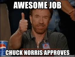 Meme Awesome - awesome job chuck norris approves chuck norris approves meme
