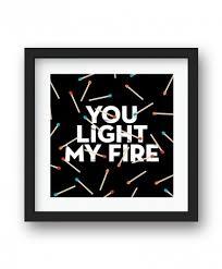 You Light My Fire Youlightmyfire Jpg