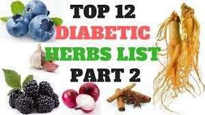 top 12 diabetic herbs list part 2 diabetes tips health natural