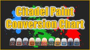 citadel paint conversion chart youtube