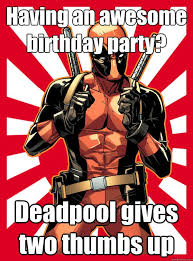 Superhero Birthday Meme - funny deadpool memes and pictures
