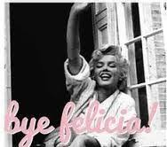 Girl Bye Meme - girl bye meme google search toodaloo basic felicia bitches