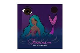 Fanta Sea Meme - mixtape azealia banks fantasea highsnobiety