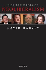 a brief history of neoliberalism david harvey by open critique