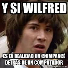 Wilfred Meme - meme keanu reeves y si wilfred es en realidad un chimpanc繪