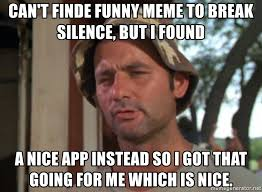 Funny Memes App - can t finde funny meme to break silence but i found a nice app
