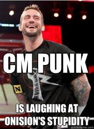 Cm Punk Meme - cm punk is laughing at onision s stupidity cm punk laughs at