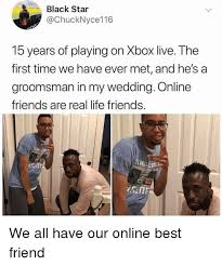 Online Friends Meme - 25 best memes about real life friends real life friends memes