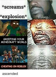 Ascended Meme - screams explosion i sleep griefing your minecraft world ascended