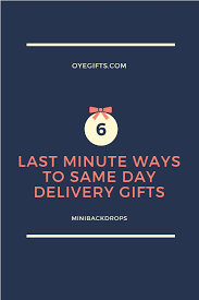 same day delivery gifts 6 last minute ways for same day delivery gifts mini backdrops