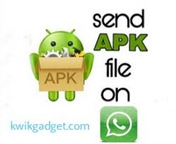 what is a apk file trick to send apk apps file on whatsapp