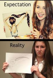 You Me Meme - 25 expectation vs reality memes most people can relate to 3 is
