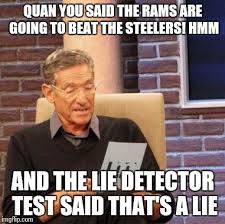 Rams Memes - maury lie detector meme imgflip