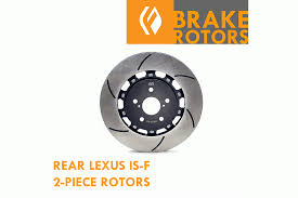 lexus is300 brake pads figs 2 piece rear brake rotors 08 is f