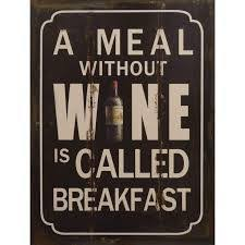 a meal without wine is called breakfast a meal without wine is called breakfast 33x25cm ruudsdecorations