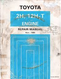 toyota 2h 12h t engine repair manual used landcruiser workshop