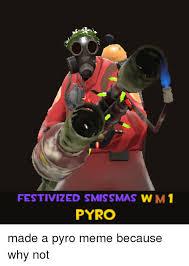 Pyro Meme - festivized smissmas w m 1 pyro meme on me me
