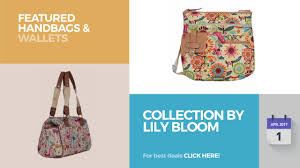 Lily Bloom Collection By Lily Bloom Featured Handbags U0026 Wallets Youtube