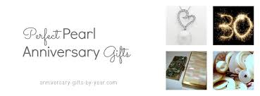 30 year anniversary ideas best pearl anniversary gifts ideas for your 30 years together