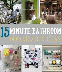 organizing bathroom ideas 15 minute diy bathroom organization ideas on a budget