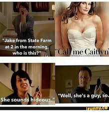 Jake State Farm Meme - jake from state farm at 2 in the morning al me caitlyn who is this