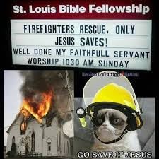 Jesus Cat Meme - i wonder why jesus never shows up for fires or to stop rapists or