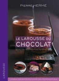 le larousse de la cuisine le larousse du chocolat larousse de cuisine livre de recettes