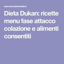 alimenti dukan dieta dukan ricette menu fase attacco colazione e alimenti