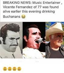 Vicente Fernandez Memes - breaking news music entertainer vicente fernandez of 77 was found
