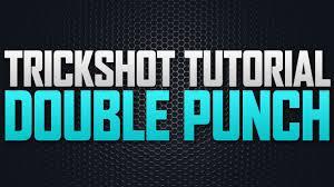 black ops 2 trickshot tutorial double punch youtube
